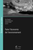 Eve Chiapello et Antoine Missemer - Faire l'économie de l'environnement.