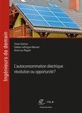 Simon Garnier et Gaëtan Lafforgue-Marmet - L'autoconsommation électrique : révolution ou opportunité ?.