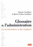 Francis Ancibure et Marivi Galan-Ancibure - Glossaire de l'administration, des fonctionnaires et des employés.