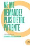 Marina Lemaire - Ne me demandez plus d'être patiente.