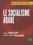 Gamal Abdel Nasser et Jean Ziegler - Le socialisme arabe - Discours d'Alexandrie du 26 juillet 1956.