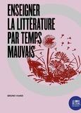 Bruno Viard - Enseigner la littérature par temps mauvais.
