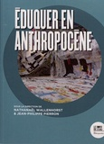 Nathanaël Wallenhorst et Jean-Philippe Pierron - Eduquer en Anthropocène.