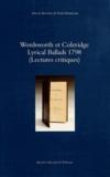 Denis Bonnecase - Wordsworth et Coleridge - Lyrical Ballads 1798 (Lectures critiques).