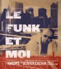 Kheops et Olivier Cachin - Le funk et moi.