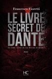 Francesco Fioretti - Le livre secret de Dante.