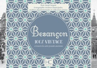 Sarah Sergent - Besancon 100 % vintage à travers la carte postale.