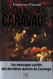 Francesco Fioretti - Dans le miroir du Caravage.