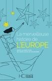 Jean-Louis de Valmigère - La merveilleuse histoire de l'Europe.