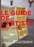 Frédéric Brière - Le guide de l'artiste - Tout ce que vous avez toujours voulu savoir pour émerger dans l'art sans jamais oser le demander.