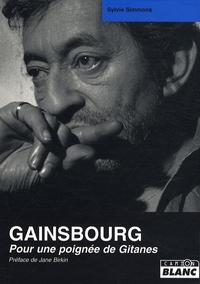 Sylvie Simmons - Serge Gainsbourg - Pour une poignée de Gitanes.