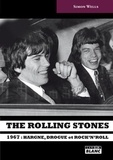 Simon Wells - The Rolling Stones - 1967 : hargne, drogue et Rock'n'roll.