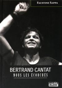Faustine Sappa - Bertrand Cantat - Nous les écorchés.