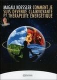 Magali Koessler - Comment je suis devenue clairvoyante et thérapeute énergétique.