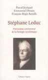 Pascal Jézéquel et Emmanuel Drouin - Stéphane Leduc - Précurseur controversé de la biologie synthétique.