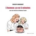 Vincent Haudiquet et Stéphane Trapier - L'humour, ça va 5 minutes.