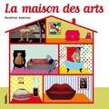 La Maison des arts / Sandrine Andrews | Andrews, Sandrine