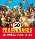 Eloi Rousseau - 50 personnages en quête d'artistes.