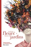 Martine Kahane et Delphine Pinasa - Au fil des fleurs - Scènes de jardins.