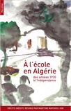 Martine Mathieu-Job - A l'école en Algérie - Des années 1930 à l'indépendance.
