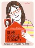 Dear George Clooney, tu veux pas épouser ma mère ? / Susin Nielsen | Nielsen, Susin (1964-....). Auteur