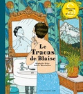 Le tracas de Blaise / Raphaële Frier, Julien Martinière | Frier, Raphaële (1970-....)