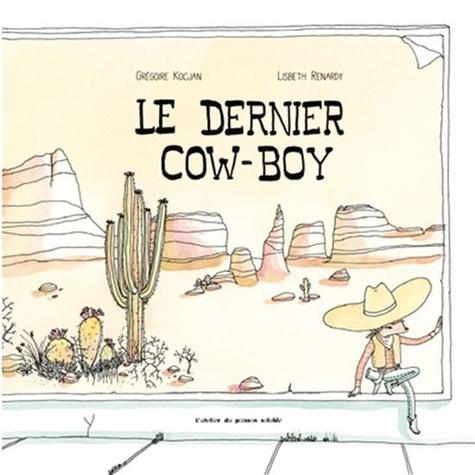 Le dernier cow-boy / Grégoire Kocjan   Kocjan, Grégoire. Auteur