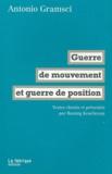 Antonio Gramsci - Guerre de mouvement et guerre de position.