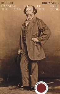 Robert Browning - L'anneau et le livre - Edition bilingue français-anglais.