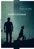 Benoît Séverac - Tuer le fils.