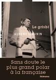 Albert Simonin - Max le menteur L'intégrale : Le grisbi - Touchez pas au grisbi ! ; La cave se rebiffe ; Grisbi or not grisbi.