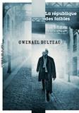 Gwenaël Bulteau - La république des faibles.