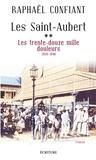 Raphaël Confiant - Les Saint-Aubert Tome 2 : Les trente-douze mille douleurs - 1920-1940.