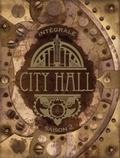 Guillaume Lapeyre et Rémi Guerin - City Hall  : Intégrale saison 2 - Tomes 4 à 7.