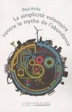 La simplicité volontaire contre le mythe de l'abondance / Paul Ariès | Ariès, Paul (1959-....). Auteur