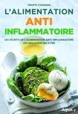 Philippe Chavanne - L'alimentation anti-inflammatoire - Les secrets de l'alimentation anti-inflammatoire, les meilleures recettes.