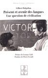 Gilbert Dalgalian - Présent et avenir des langues - Une question de civilisation.