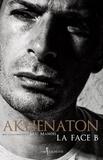 Akhenaton et Eric Mandel - La Face B.
