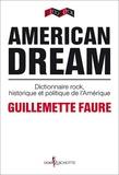 Guillemette Faure - American dream - Dictionnaire rock, historique et politique de l'Amérique.