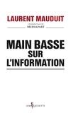 Laurent Mauduit - Main basse sur l'information.