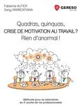 Quadras, quinquas, crise de motivation au travail ? Rien d'anormal ! | Autier, Fabienne