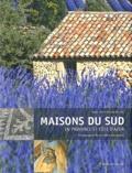 Marie-Hélène Carcanague et Marie-Pascale Rauzier - Maison du sud - En Provence et Côte d'Azur.