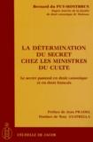 Bernard Du Puy-Montbrun - La détermination du secret chez les ministres du culte - Le secret pastoral en droit canonique et en droit français.
