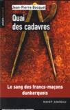 Jean-Pierre Bocquet - Quai des cadavres.