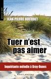 Jean-Pierre Bocquet - Tuer n'est pas aimer.