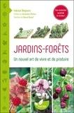 Fabrice Desjours - Jardins-forêts - Un nouvel art de vivre et de produire.