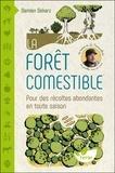 Damien Dekarz - La forêt comestible - Pour des récoltes abondantes en toute saison.