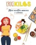 Croq'Kilos et Fanny Comandini - Mes recettes minceur et gourmandes.