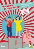 Ni poupées, ni super-héros ! : mon premier manifeste antisexiste / [textes], Delphine Beauvois | Beauvois, Delphine (1978-....). Auteur