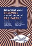 Etienne Lécroart et Christian Baudelot - Comment vivre ensemble quand on ne vit pas pareil ?.